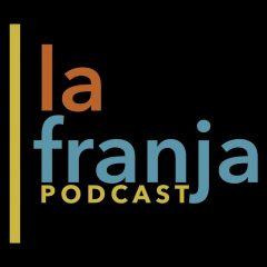 La Franja Podcast